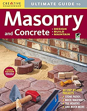 Ultimate Guide to Masonry and Concrete: Design, Build, Maintain 9781580114592