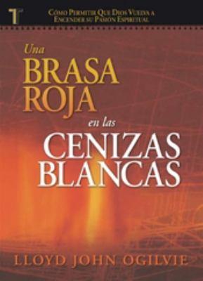 Una Brasa Roja En Las Cenizas Blancas (Red Ember, White Ashes): Spanish 9781588024169