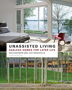 Unassisted Living: Ageless Homes for Later Life 9781580933025