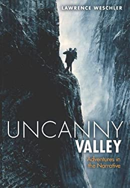 Uncanny Valley: Adventures in the Narrative 9781582437576