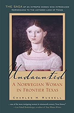 Undaunted: A Norwegian Woman in Frontier Texas 9781585444533