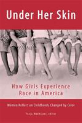 Under Her Skin: How Girls Experience Race in America 9781580051170