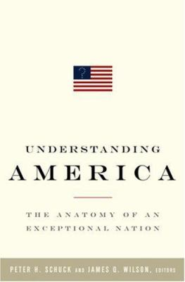 Understanding America: The Anatomy of an Exceptional Nation 9781586485610