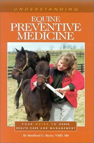 Understanding Equine Preventive Medicine: Your Guide to Horse Health Care and Management 9781581500868