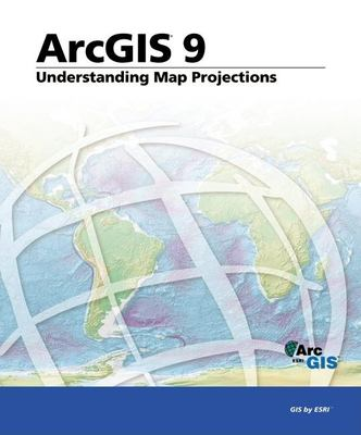 Understanding Map Projections: Arcgis 9 9781589481039