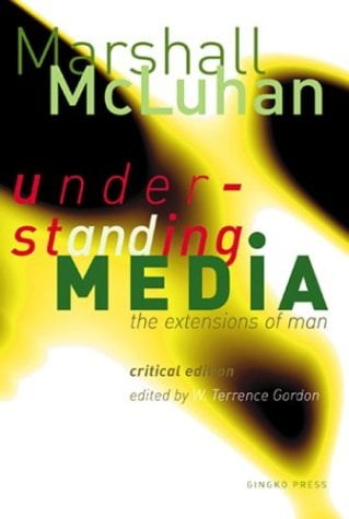 Understanding Media: The Extensions of Man: Critical Edition 9781584230731