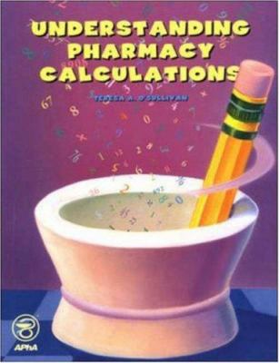 Understanding Pharmacy Calculations 9781582120331