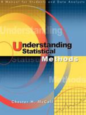 Understanding Statistical Methods: A Manual for Students and Data Analysts 9781583488416