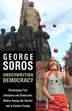 Underwriting Democracy: Encouraging Free Enterprise and Democratic Reform Among the Soviets and in Eastern Europe 9781586482275