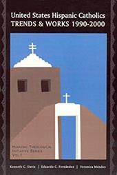United States Hispanic Catholics United States Hispanic Catholics United States Hispanic Catholics: Trends and Works, 1990-2000 Tr