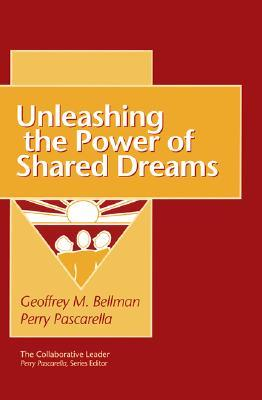 Unleasing the Power of Shared Dreams