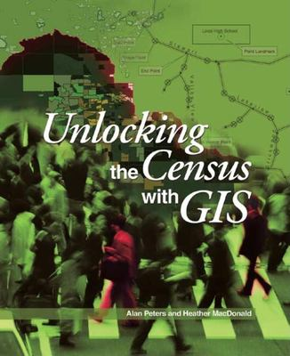 Unlocking the Census with GIS 9781589481138