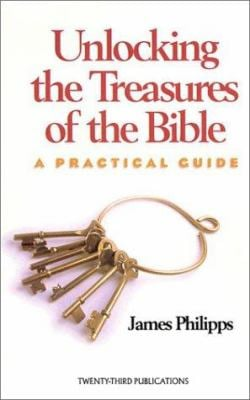 Unlocking the Treasures of the Bible: A Practical Guide 9781585952281