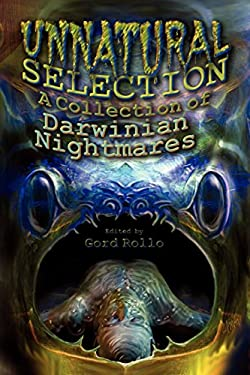 Unnatural Selection: A Collection of Darwinian Nightmares 9781587154034