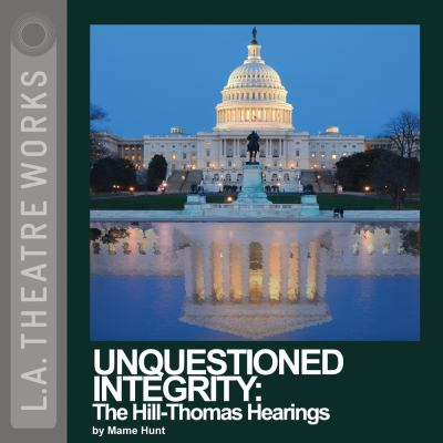 Unquestioned Integrity: The Hill-Thomas Hearings 9781580816151