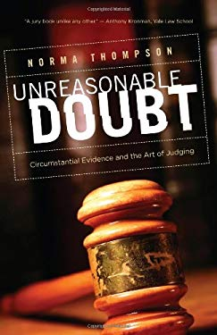 Unreasonable Doubt: Circumstantial Evidence and the Art of Judgment 9781589880726