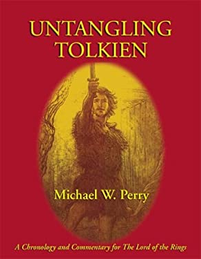 Untangling Tolkien: A Chronological Reference to the Lord of the Rings 9781587420191