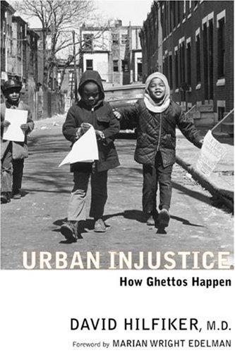 Urban Injustice: How Ghettos Happen 9781583224656