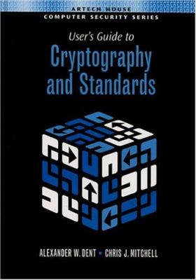 User's Guide to Cryptography and Standards 9781580535304