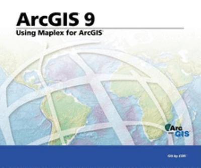 Using Maplex for ArcGIS: ArcGIS 9 9781589481107