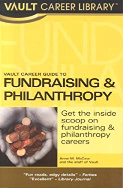 Vault Career Guide to Fundraising & Philanthropy 9781581314502