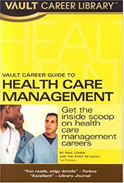 Vault Career Guide to Health Care Management 9781581314632