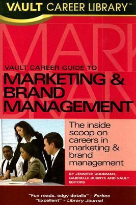 Vault Career Guide to Marketing & Brand Management 9781581314069