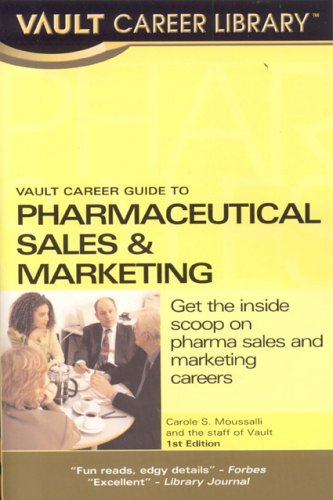 Vault Career Guide to Pharmaceuticals Sales & Marketing 9781581313864