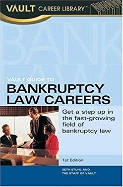 Vault Guide to Bankruptcy Law Careers 9781581312577
