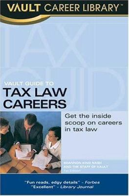 Vault Guide to Tax Law Careers 9781581312737