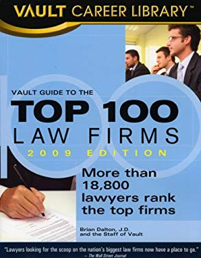 Vault Guide to the Top 100 Law Firms, 2009 Edition: 11th Edition 9781581315943