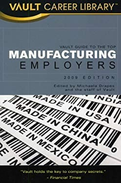 Vault Guide to the Top Manufacturing Employers 9781581316537
