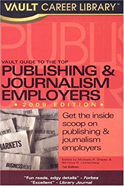 Vault Guide to the Top Publishing & Journalism Employers 9781581314090