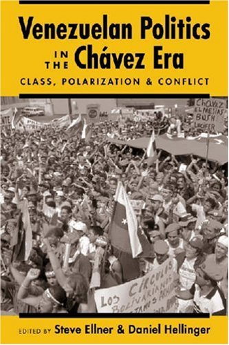 Venezuelan Politics in the Chavez Era: Class, Polarization, and Conflict 9781588262974