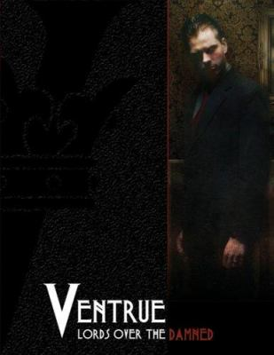Ventrue: Lords Over the Damned 9781588462732