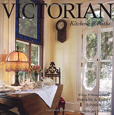 Victorian Kitchens & Baths: Bringing Victorian Romance Into the Heart of the Home 9781586853020
