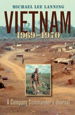 Vietnam, 1969-1970: A Company Commander's Journal 9781585446315