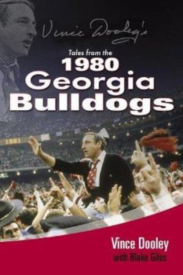 Vince Dooley's Tales from the 1980 Georgia Bulldogs 9781582617664