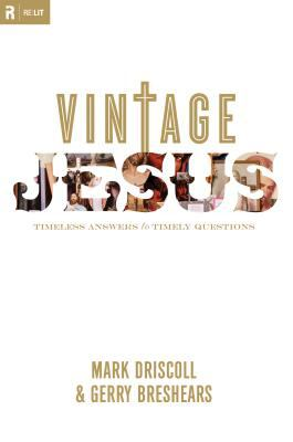Vintage Jesus: Timeless Answers to Timely Questions 9781581349757