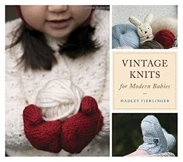 Vintage Knits for Modern Babies 9781580089609