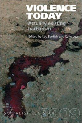 Violence Today: Actually Existing Barbarism? 9781583671818