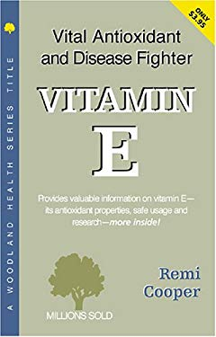 Vitamin E: Vital Antioxidant and Disease Fighter 9781580540018
