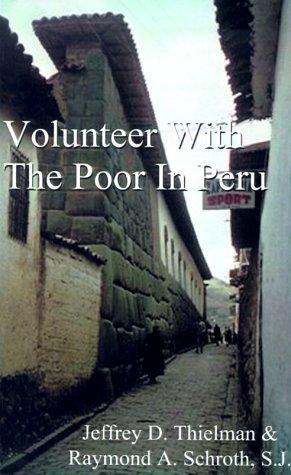 Volunteer with the Poor in Peru 9781587213052