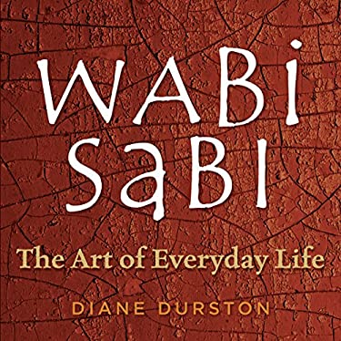 Wabi Sabi: The Art of Everyday Life 9781580176286