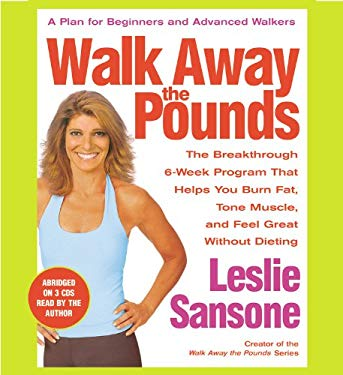 Walk Away the Pounds: The Breakthrough 6-Week Program That Helps You Burn Fat, Tone Muscle, and Feel Great Without Dieting 9781586217471