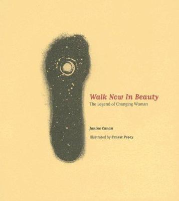 Walk Now in Beauty: The Legend of Changing Woman 9781587901379