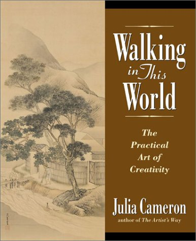 Walking in This World: The Practical Art of Creativity 9781585421831
