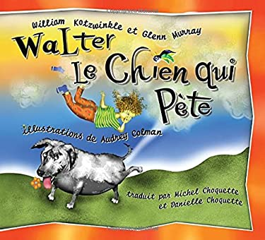Walter Le Chien Qui Pete: Walter the Farting Dog, French-Language Edition 9781583941041