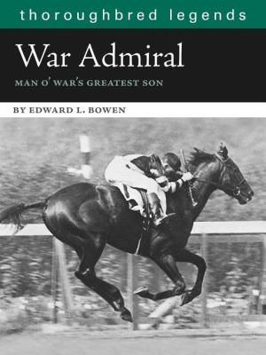 War Admiral: Man O'War's Greatest Son 9781581501773