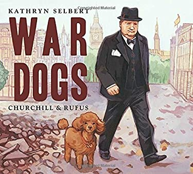 War Dogs: Churchill and Rufus 9781580894142